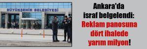 Ankara'da israf belgelendi: Reklam panosuna dört ihalede yarım milyon!