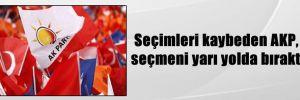 Seçimleri kaybeden AKP, seçmeni yarı yolda bıraktı