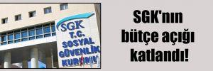 SGK'nın bütçe açığı katlandı!