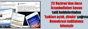 23 Haziran'dan önce İstanbulluları kovan tatil beldelerinden 'Işıkları açtık, dönün' çağrısı: Demokrasi tadilatımız bitmiştir
