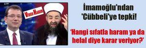 İmamoğlu'ndan 'Cübbeli'ye tepki!