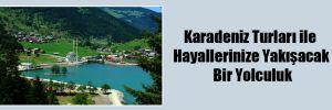 Karadeniz Turları ile Hayallerinize Yakışacak Bir Yolculuk
