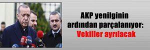 AKP yenilginin ardından parçalanıyor: Vekiller ayrılacak