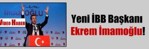 Yeni İBB Başkanı Ekrem İmamoğlu!