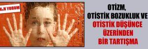 Otizm, Otistik Bozukluk ve Otistik Düşünce Üzerinden Bir Tartışma