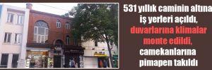 531 yıllık caminin altına iş yerleri açıldı, duvarlarına klimalar monte edildi, camekanlarına pimapen takıldı