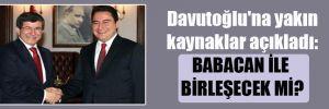 Davutoğlu'na yakın kaynaklar açıkladı: Babacan ile birleşecek mi?