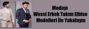 Modayı Wessi Erkek Takım Elbise Modelleri İle Yakalayın