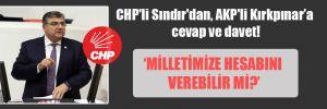 CHP'li Sındır'dan, AKP'li Kırkpınar'a cevap ve davet!