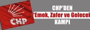 CHP'DEN 'Emek, Zafer ve Gelecek' KAMPI