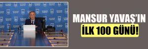 Mansur Yavaş'ın ilk 100 günü!