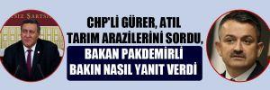 CHP'li Gürer, atıl tarım arazilerini sordu, Bakan Pakdemirli bakın nasıl yanıt verdi!