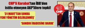 CHP'li Karabat'tan İBB'den istifa etmeyen AKP'lilere tepki!