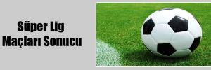 Süper Lig Maçları Sonucu