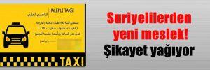 Suriyelilerden yeni meslek! Şikayet yağıyor