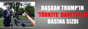 BAŞKAN TRUMP'IN 'TÜRKİYE' DAVETİYESİ BASINA SIZDI