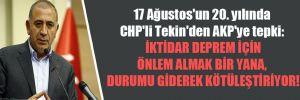 17 Ağustos'un 20. yılında CHP'li Tekin'den AKP'ye tepki: İktidar deprem için önlem almak bir yana, durumu giderek kötüleştiriyor!