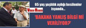 65 yaş yaşlılık aylığı kesilenler isyanda…