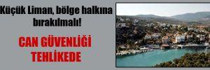 Küçük Liman, bölge halkına bırakılmalı!