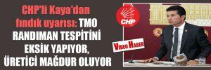 CHP'li Kaya'dan fındık uyarısı: TMO randıman tespitini eksik yapıyor, üretici mağdur oluyor!