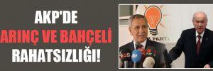 AKP'de Arınç ve Bahçeli rahatsızlığı!