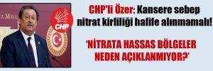 CHP'li Özer: Kansere sebep nitrat kirliliği hafife alınmamalı!