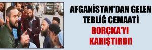 Afganistan'dan gelen tebliğ cemaati Borçka'yı karıştırdı!