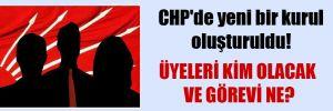 CHP'de yeni bir kurul oluşturuldu!