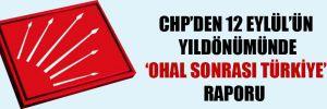 CHP'den 12 Eylül'ün yıldönümünde 'OHAL sonrası Türkiye' raporu!