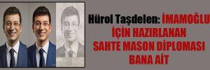 Hürol Taşdelen: İmamoğlu için hazırlanan sahte mason diploması bana ait