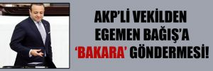 AKP'li vekilden Egemen Bağış'a 'Bakara' göndermesi!