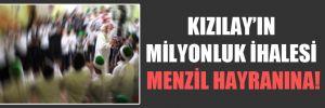Kızılay'ın milyonluk ihalesi Menzil hayranına!