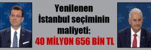 Yenilenen İstanbul seçiminin maliyeti: 40 milyon 656 bin TL