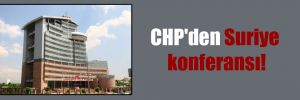 CHP'den Suriye konferansı!
