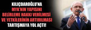 Kılıçdaroğlu'na, MYK'nın yapısını belirleme hakkı verilmesi ve yetkilerinin artırılması tartışmaya yol açtı!
