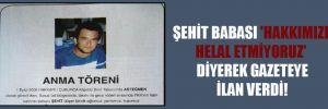 Şehit babası 'Hakkımızı helal etmiyoruz' diyerek gazeteye ilan verdi!