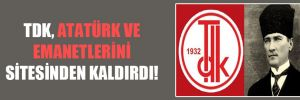 TDK, Atatürk ve emanetlerini sitesinden kaldırdı!