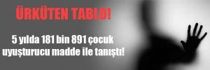 Ürküten tablo! 5 yılda 181 bin 891 çocuk uyuşturucu madde ile tanıştı!