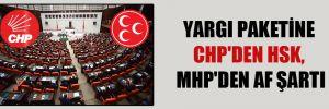 Yargı paketine CHP'den HSK, MHP'den af şartı