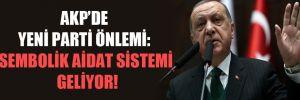 AKP'de yeni parti önlemi: Sembolik aidat sistemi geliyor!