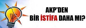 AKP'den bir istifa daha mı?