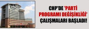 CHP'de 'parti programı değişikliği' çalışmaları başladı!