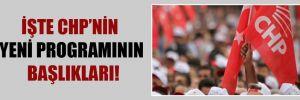 İşte CHP'nin yeni programının başlıkları!
