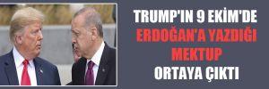 Trump'ın 9 Ekim'de Erdoğan'a yazdığı mektup ortaya çıktı
