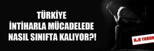 Türkiye intiharla mücadelede nasıl sınıfta kalıyor?!