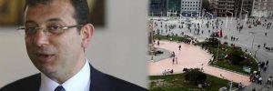 İmamoğlu, Taksim Meydanı için tarih verdi!