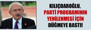 Kılıçdaroğlu, parti programının yenilenmesi için düğmeye bastı!