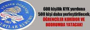 600 kişilik KYK yurduna 500 kişi daha yerleştirilecek; öğrenciler koridor ve bodrumda yatacak!
