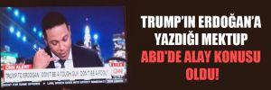 Trump'ın Erdoğan'a yazdığı mektup ABD'de alay konusu oldu!