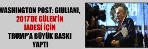 Washington Post: Giuliani, 2017'de Gülen'in iadesi için Trump'a büyük baskı yaptı